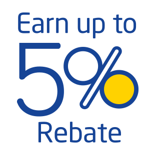 Earn up to 5% Rebate